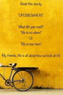 HOW DO YOU LOOK AT LIFE?