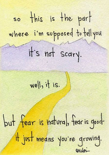 FEAR IS SCARY, BUT IT'S NATURAL